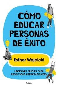Cómo educar a personas de éxito - Esther Wojcicki