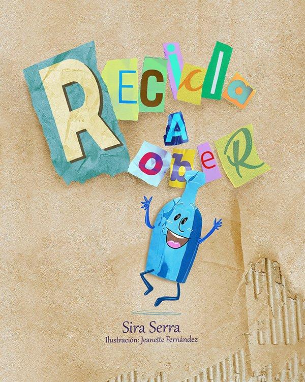 «Recicla a Rober», de @siraserraautora